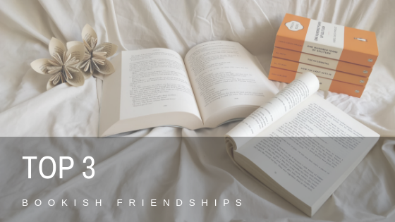 Top 3 friendships in books