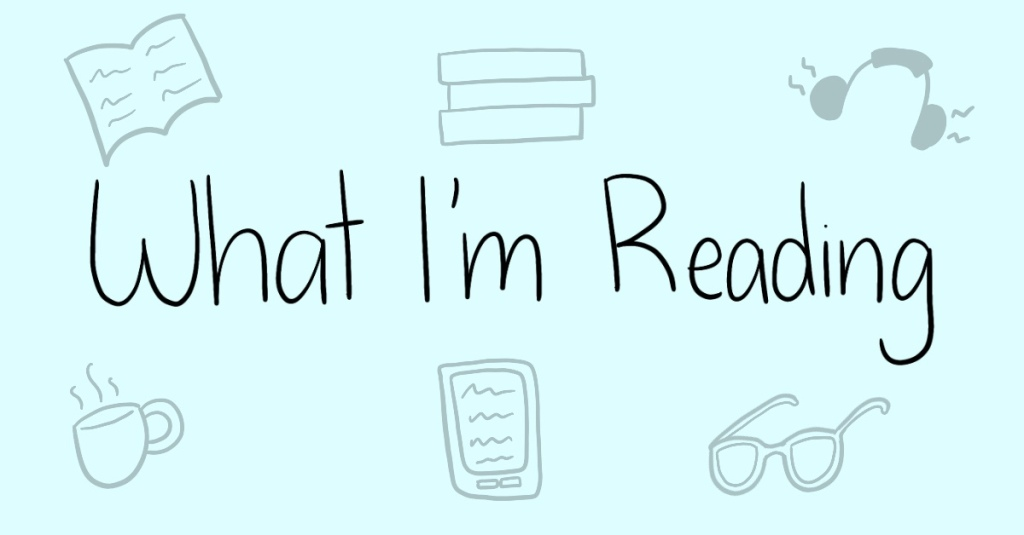 Text 'What I'm Reading' on a blue background with doodles of books, tea, headphones, and glasses.