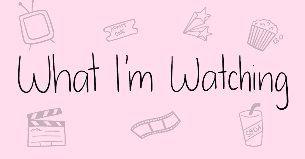 Text 'What I'm Watching' on a pink background with doodles of a TV, popcorn, movie reel etc.